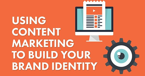 Using Content Marketing to Build Your Brand Identity